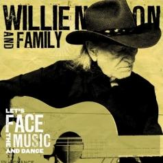 Willie Nelson & Family (Вилли Нельсон И Фэмили): Let'S Face The Music And Dance