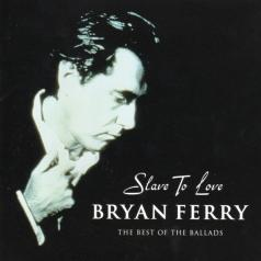 Bryan Ferry (Брайан Ферри): The Best Of The Ballads