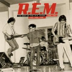 R.E.M.: And I Feel Fine (Best Of 1982-1987)