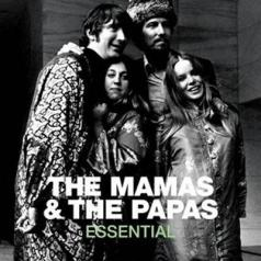 The Mamas & The Papas (Зе Мамас И Папас): Essential