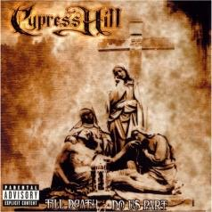 Cypress Hill (Сайпресс Хилл): Till Death Do Us Part