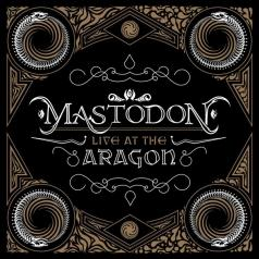 Mastodon (Мастодон): Live At The Aragon