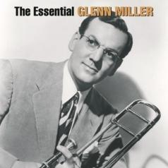 Glenn Miller (Гленн Миллер): The Essential