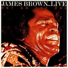 James Brown (Джеймс Браун): Hot On The One