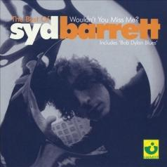 Syd Barrett (Сид Барретт): The Best Of Syd Barrett - Wouldn'T You Miss Me? (Re-Canvass)