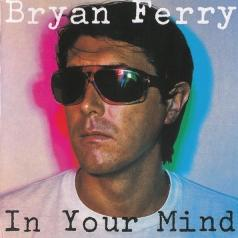 Bryan Ferry (Брайан Ферри): In Your Mind