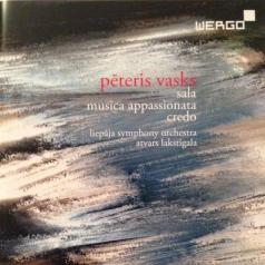 Peteris Vasks (Петерис Васкс): Vasks: Sala/Musica Appassionata/Credo
