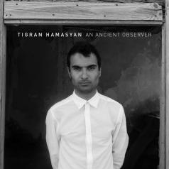 Tigran Hamasyan (Тигран Амасян): An Ancient Observer