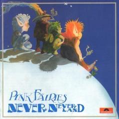 The Pink Fairies (Зе Пинк Фаириес): Neverneverland