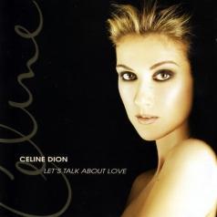 Celine Dion (Селин Дион): Let's Talk About Love
