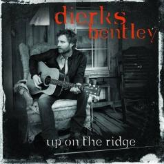Dierks Bentley (Диркс Бентли): Up On The Ridge