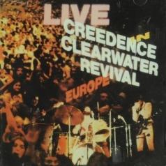 Creedence Clearwater Revival (Крееденце Клеарватер Ревивал): Live In Europe