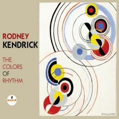 Rodney Kendrick (Родни Кендрик): The Colors Of Rhythm