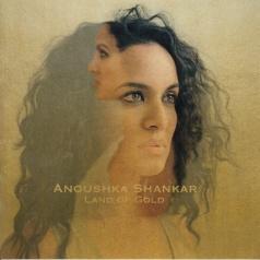 Anoushka Shankar (Анушка Шанкар): Land Of Gold