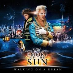 Empire Of The Sun (Эмпайр оф зе сан): Walking On A Dream