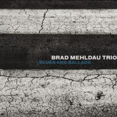 Brad Mehldau Trio (Брэд Мелдау): Blues And Ballads