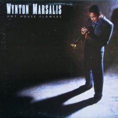 Wynton Marsalis (Уинтон Марсалис): Hot House Flowers