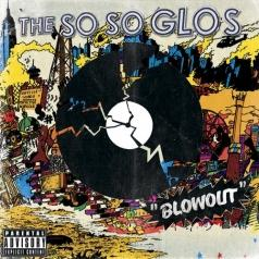 The So So Glos: Blowout