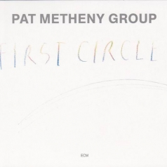 Pat Metheny (Пэт Метени): First Circle