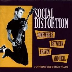 Social Distortion (Сошал Дисторшн): Somewhere Between Heaven And Hell