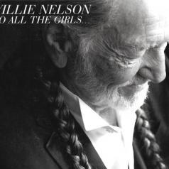 Willie Nelson (Вилли Нельсон): To All The Girls...