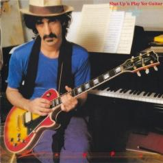 Frank Zappa (Фрэнк Заппа): Shut Up And Play Yer Guitar