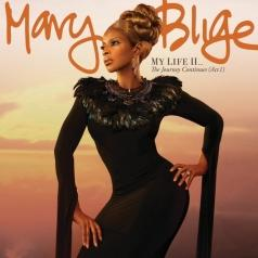 Mary J. Blige (Мэри Джей Блайдж): My Life II...The Journey Continues (Act 1)