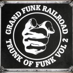 Grand Funk Railroad (Гранд Фанк Рейлроуд): Trunk Of Funk, Vol. 2