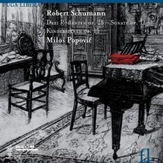 Milos Popovic (Миня Попович): Drei Romanzen Op. 28, Sonata Op. 11, Kinderszenen Op. 15