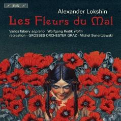 Alexander Lokshin (Александр Лазаревич Локшин): Les Fleurs Du Mal  For Soprano And Symphony Orchestra (1939); Hungarian Fantasy For Violin And Orchestra (1952); The Art Of Poetry For Soprano And Chamber Orchestra (1981); Sinfonietta No.2 For Soprano And Chamber Orchestra (1985); In The Jungle, Symphoni