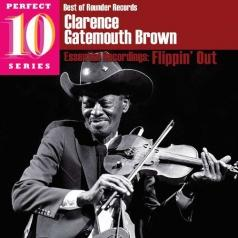 "Clarence ""Gatemouth"" Brown (Кларенс ""Гейтмут"" Браун): Flippin' Out"