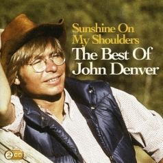 John Denver (Джон Денвер): Sunshine On My Shoulders: The Best Of