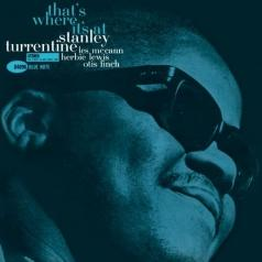 Stanley Turrentine (Стэнли Таррентайн): That's Where It's At