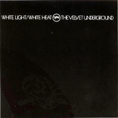 The Velvet Underground (Зе Валевет Андеграунд): White Light / White Heat