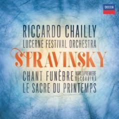 Riccardo Chailly (Рикардо Шайи): Stravinsky: Marche Funebre, Sacre de Printemps, Feu d'Artifice