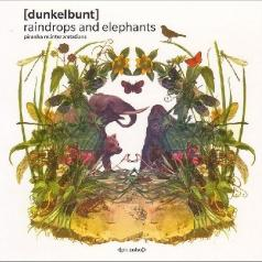 Dunkelbunt (Дункелбунт): Raindrops And Elephants