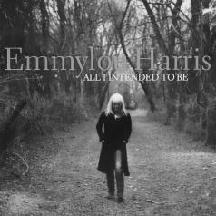 Emmylou Harris (Харрис Эммилу): All I Intended To Be