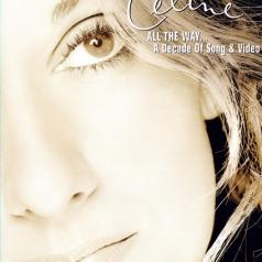 Celine Dion (Селин Дион): All The Way... A Decade Of Song & Video