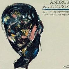 Ambrose Akinmusire (Амброз Акинмусири): A Rift In Decorum: Live At The Village Vanguard