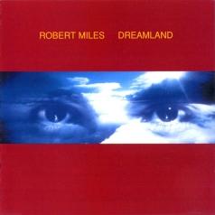 Robert Miles (Роберт Майлз): Dreamland