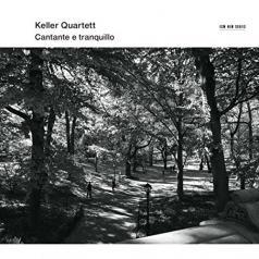 Keller Quartett: Cantante E Tranquillo