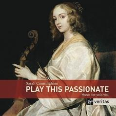 Play This Passionate: Music For Solo Viola Da Gamba