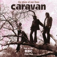 The Show Of Our Lives - Caravan At The BBC 1968-75