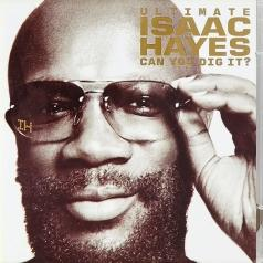 The Ultimate Isaac Hayes: Can You Dig It?