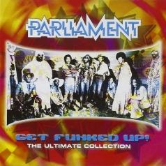 Get The Funk Up - The Ultimate Parliament Collecti
