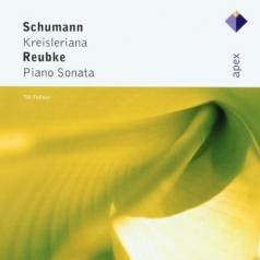 Kreisleriana & Reubke : Piano Sonata