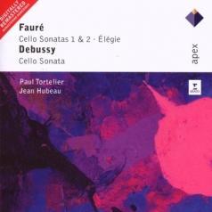 Faure : Cello Sonatas Nos 1, 2, Elegie & Debussy : Cello Sonata