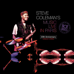 Steve Coleman'S Live In Paris – Recorded Live At The Hot Brass: 24 – 29Th March 1995 (20Th Anniversary Collector'S Edition)