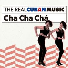 The Real Cuban Music - Cha Cha Cha