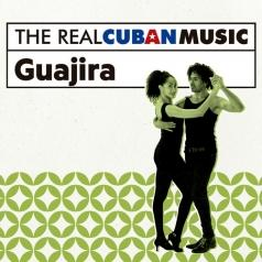 The Real Cuban Music - Guajira